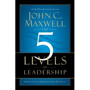 5 Levels of Leadershp by John Maxwell